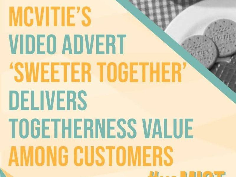 "McVitie's Video Advert ""Sweeter Together"" Delivers Togetherness Value among Customers"