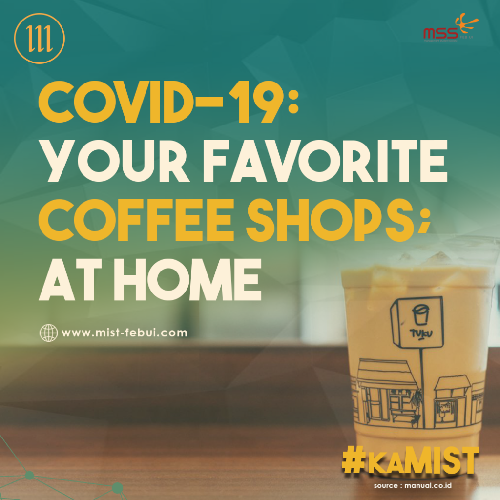 COVID-19: Your Favorite Coffee Shops ; At Home